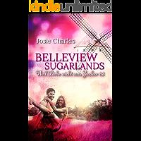 Belleview Sugarlands: Weil Liebe nicht aus Zucker ist