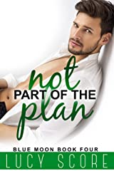 Not Part of the Plan: A Small Town Love Story (Blue Moon Book 4) Kindle Edition