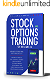STOCK AND OPTIONS TRADING FOR BEGINNERS: Start Living the Life You Want Thanks to Options Day and Stock Market Swing…