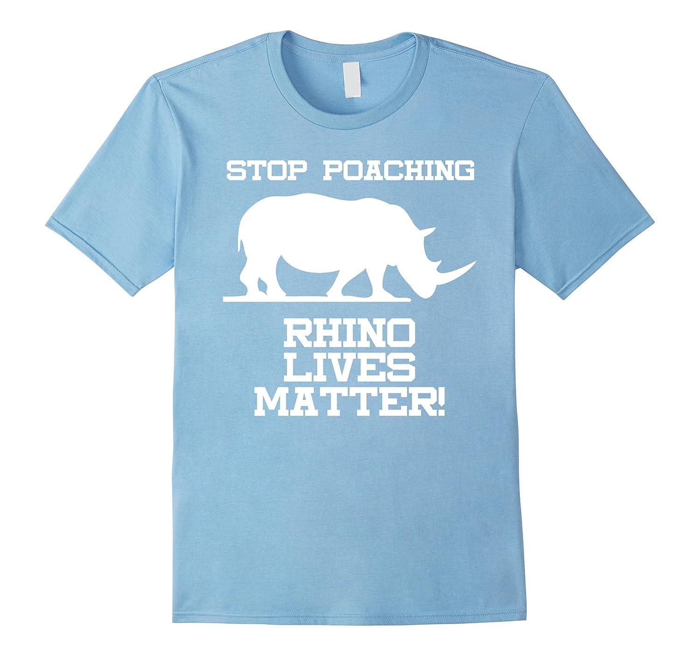 Stop Poaching Rhino Lives Matter T Shirt- Rhino Shirt