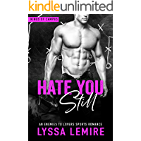 Hate You Still: An Enemies to Lovers Sports Romance (Kings of Campus)