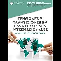Tensiones y transiciones en las relaciones internacionales (Spanish Edition)