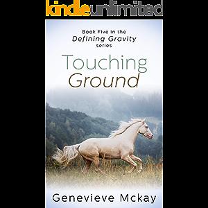 Touching Ground (Defining Gravity Series Book 5)