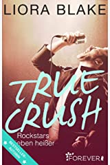 True Crush: Rockstars lieben heißer (True-Rockstars-Reihe 1) (German Edition) Kindle Edition