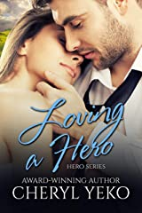 Loving A Hero: Hero Series Book 3 Kindle Edition