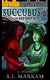 Succubus 6 (Devil In The Deep Blue Sea): A LitRPG Series