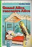 Quand Alice rencontre Alice (Bibliothèque verte)