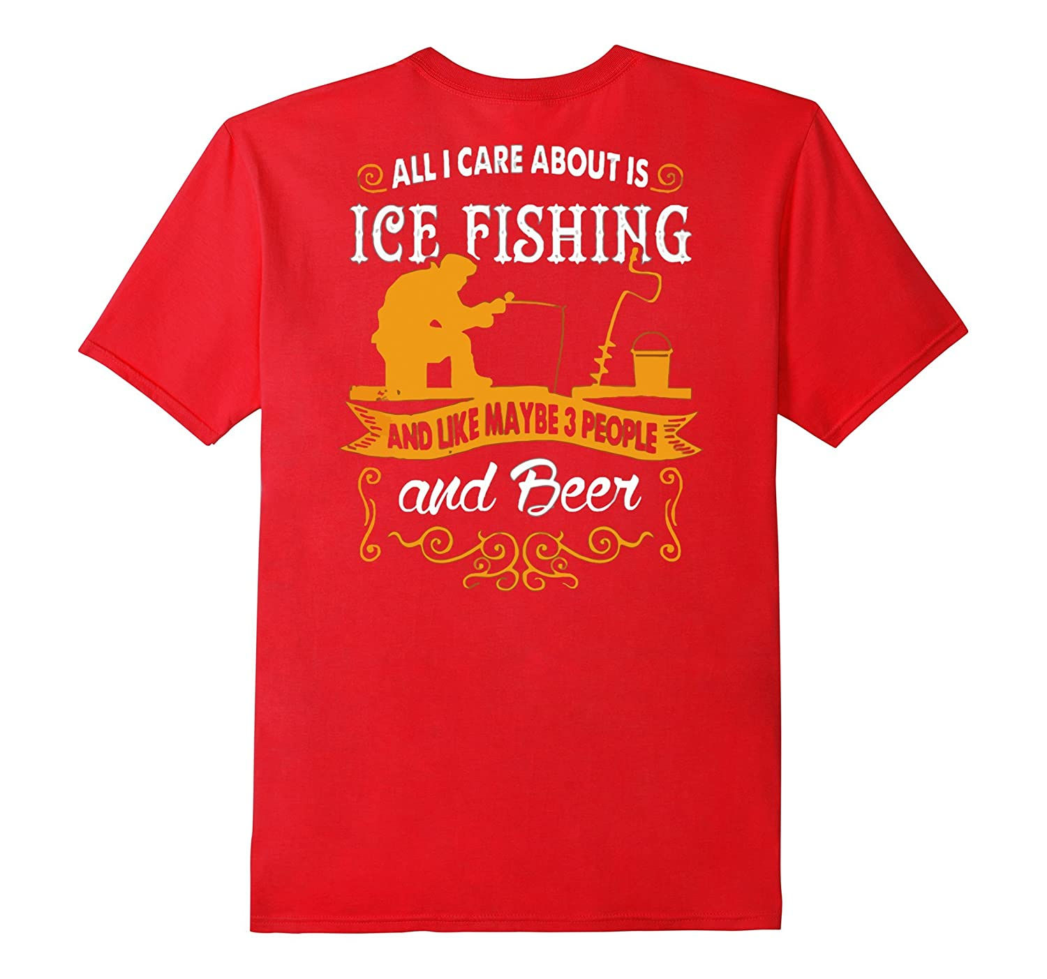 ALL I CARE ABOUT IS ICE FISHING t-shirt-BN