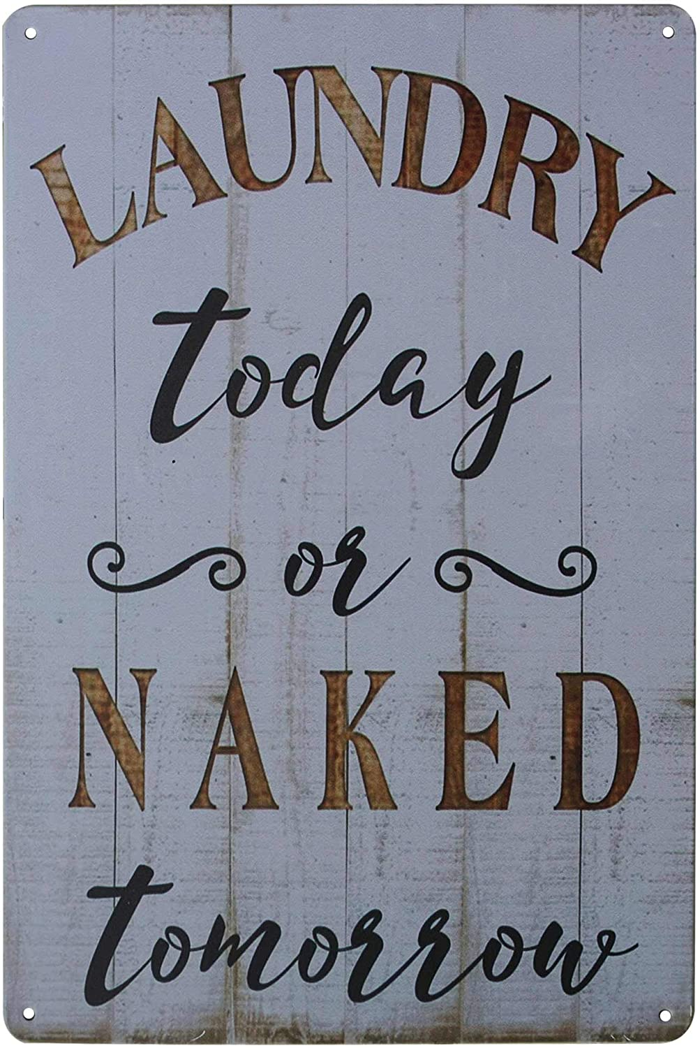 PXIYOU Laundry Today or Naked Tomorrow Vintage Wall Plaque Sign Home Bathroom Laundry Room Decor Wash Room Signs White 8X12Inch