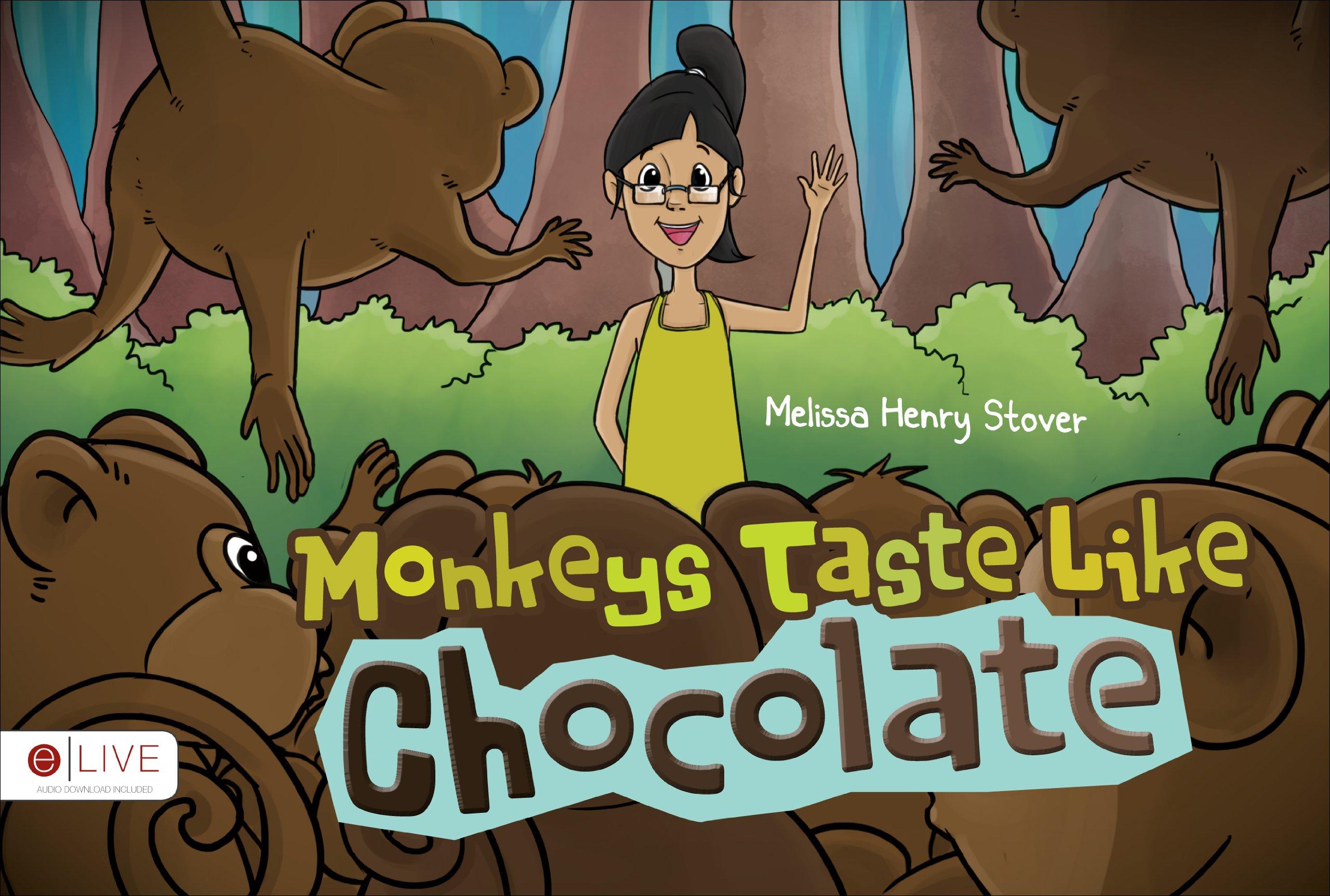 Download Monkeys Taste Like Chocolate ebook