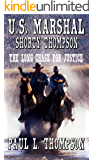 U.S. Marshal Shorty Thompson - The Long Chase For Justice: Tales of the Old West Book 17