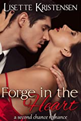 Forge in the Heart: A Second Chance Romance (Never Too Late Series Book 1) Kindle Edition