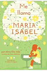 Me llamo Maria Isabel (My Name Is Maria Isabel) (Spanish Edition) Kindle Edition
