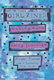 Girl Zines: Making Media, Doing Feminism