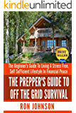 Off The Grid Survival: The Beginner's Guide To Living the Self Sufficient Lifestyle In Financial Peace (Tiny House, Backyard Homestead, Homesteading, Off ... Less, Self Sufficient Living Book 1)