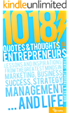 1018 Quotes & Thoughts for entrepreneurs: Lessons and inspirations for the greatest minds in Marketing, Business success, Strategy, Management and Life (Quotes and thoughts series)