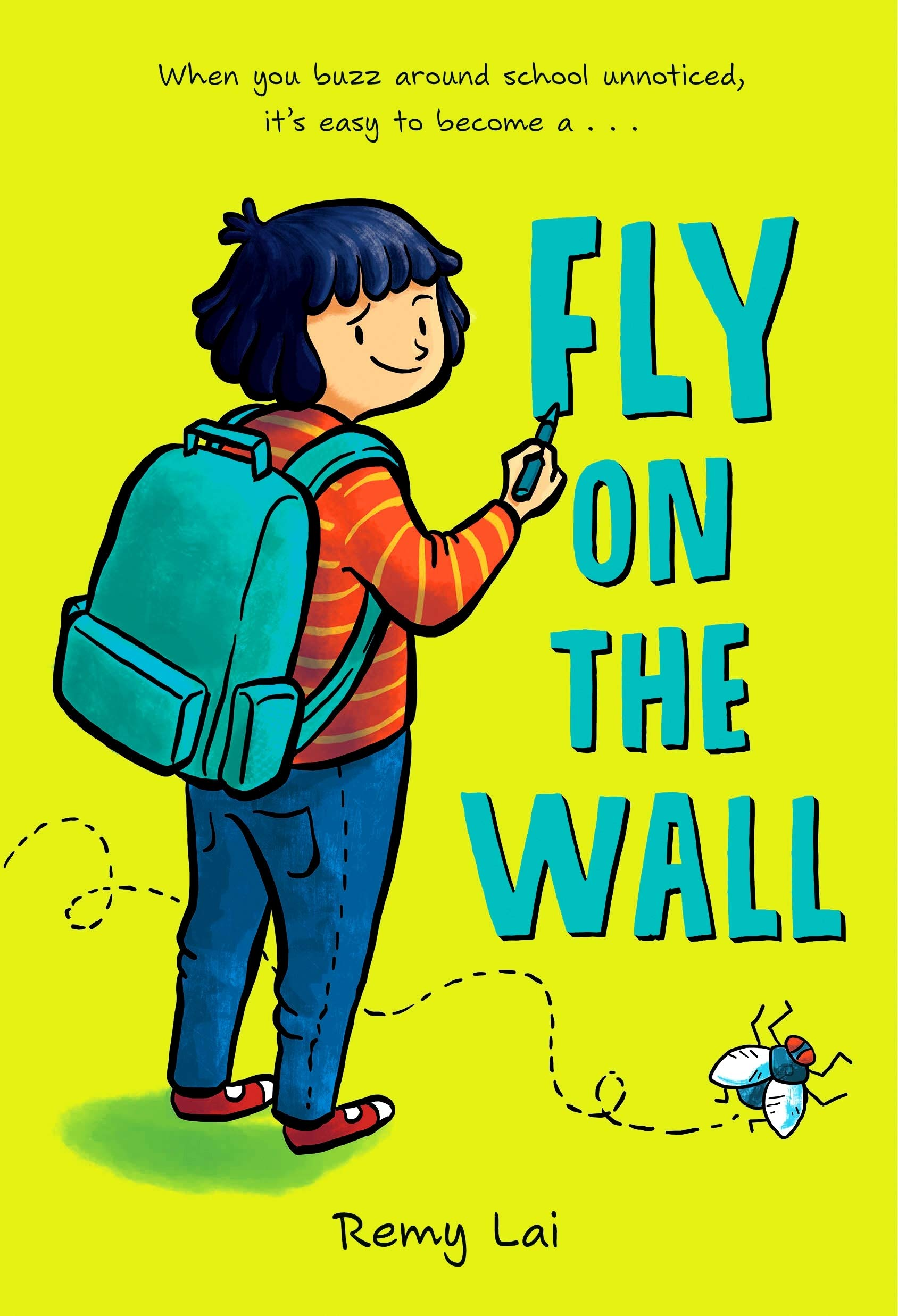 Fly on the Wall: Lai, Remy, Lai, Remy: 9781250314116: Amazon.com: Books