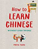 How to Learn Chinese: Without Even Trying