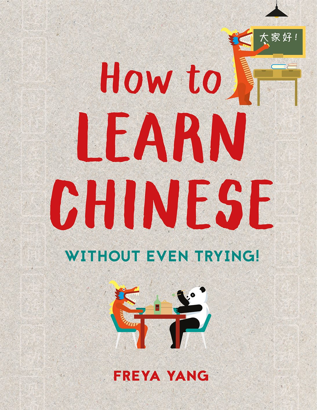 How to Learn Chinese (Without Even Trying!)