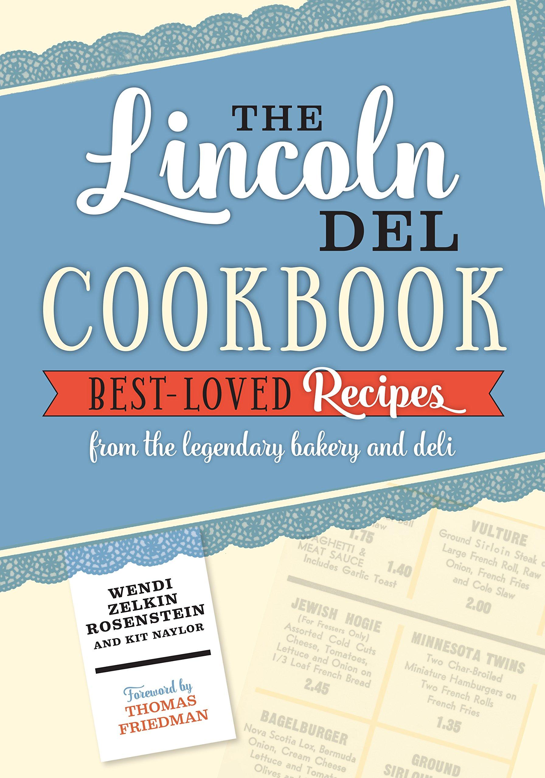 The Lincoln Del Cookbook: Wendi Zelkin Rosenstein, Kit Naylor ...