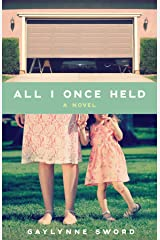 All I Once Held Kindle Edition