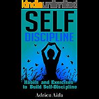 Self-Discipline: Habits and Exercises to Build Self-Discipline
