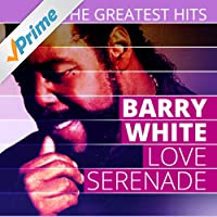 The Greatest Hits: Barry White - Love Serenade