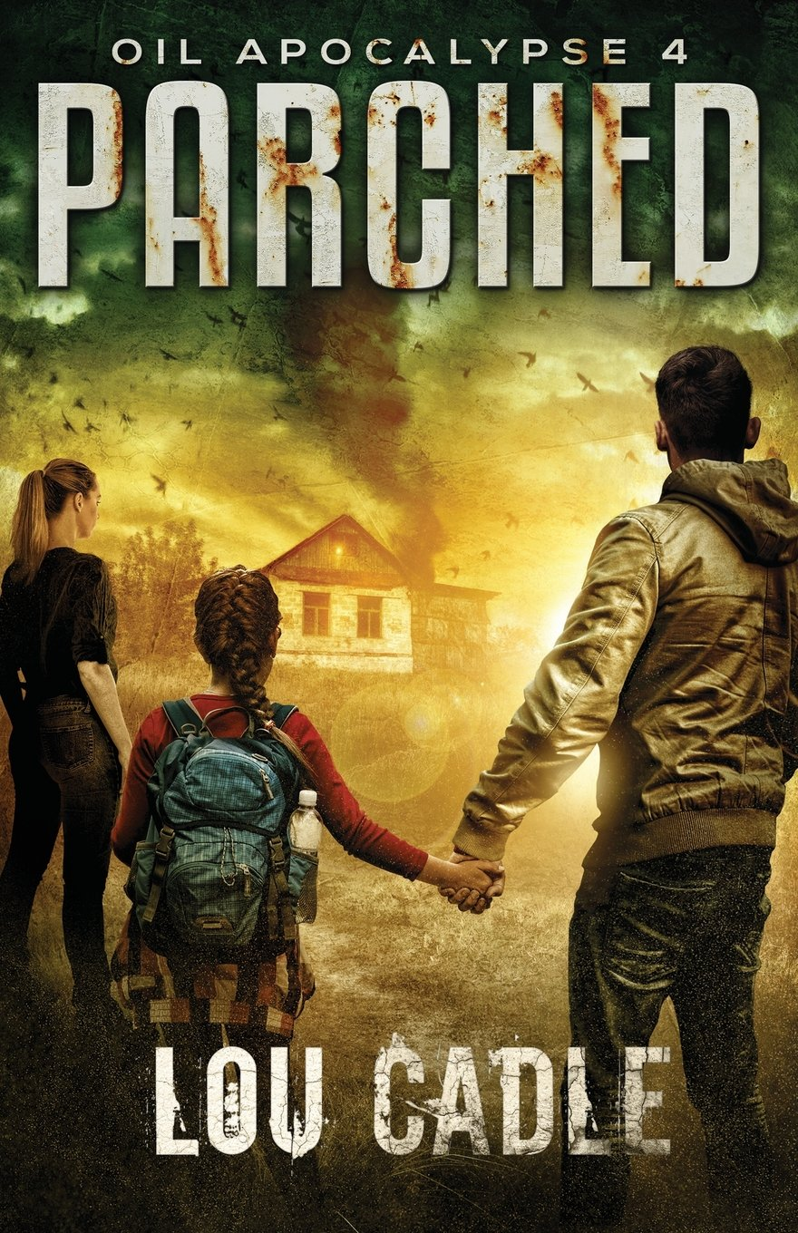 Parched (Oil Apocalypse) (Volume 4) pdf epub