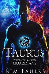 Taurus (Zodiac Dragon Guardians Book 1) Kindle Edition