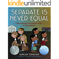 Separate Is Never Equal: Sylvia Mendez and Her Family's Fight for Desegregation: Sylvia Mendez and Her Family's Fight for Desegregation (Jane Addams Award Book (Awards))