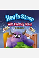 How to Sleep with Cowardly Sheep : Counting Sheep - Sleep Book (The Goodnight Monsters Bedtime Books 2) Kindle Edition