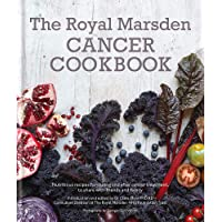 Royal Marsden Cancer Cookbook: Nutritious recipes for during and after cancer treatment...