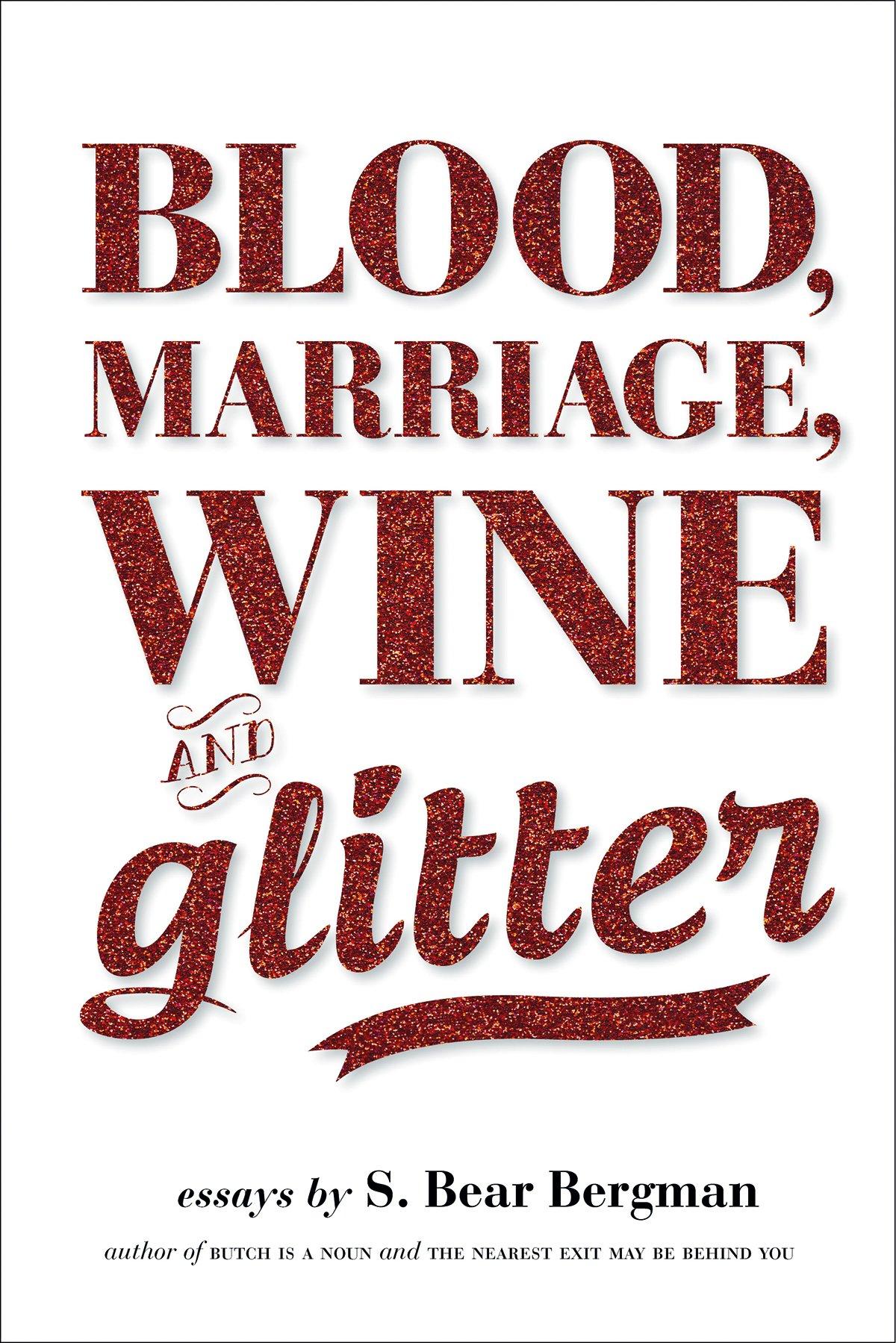 Blood, Marriage, Wine, & Glitter