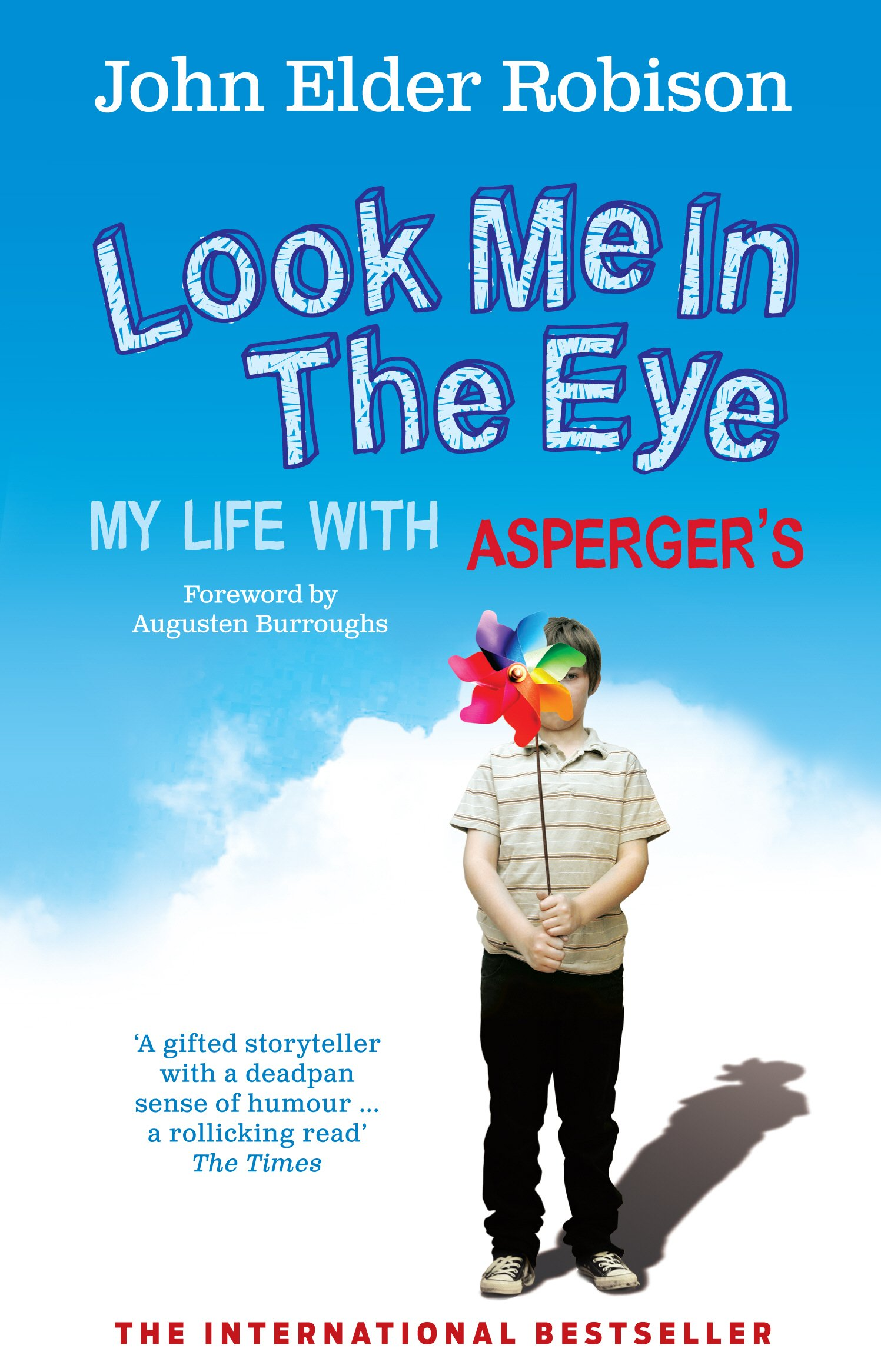Look Me in the Eye: My Life with Asperger's: Amazon.co.uk: Robison, John Elder: 9780091926335: Books