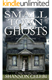 Small Town Ghosts: Five Tales of Small Town Terror
