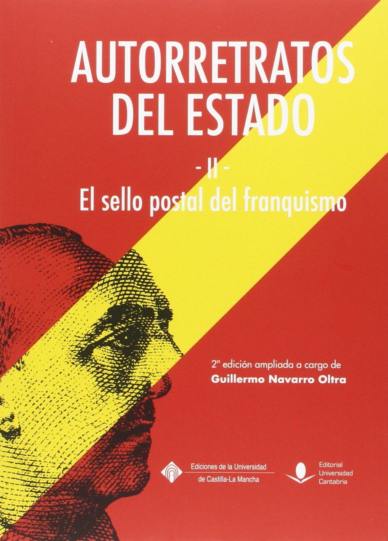 Autorretratos del estado II El sello postal del franquismo (Historia) Tapa blanda – 24 ene 2016 Guillermo Navarra Oltra 8481027650 Spain Coins