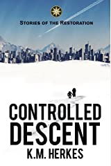 Controlled Descent (A Story Of The Restoration)