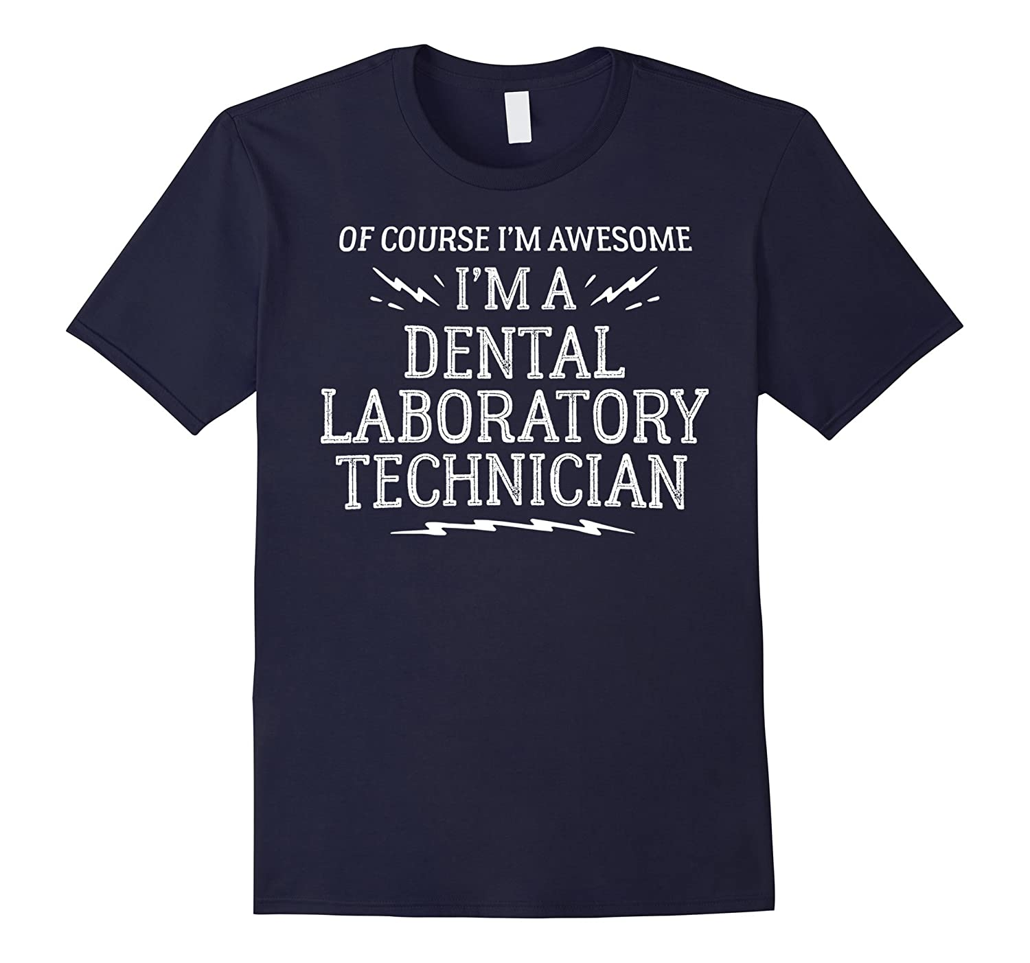 Dental Laboratory Technician Work T-Shirt - Of Course Im Aw-TJ