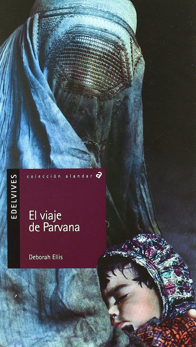 El viaje de Parvana: 48 (Alandar): Amazon.es: Ellis, Deborah ...