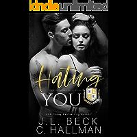 Hating You: A Dark College Bully Romance (A Blackthorn Elite Novel)