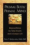 Primal Body, Primal Mind: Beyond Paleo for Total