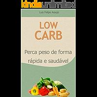 Low Carb: Perca peso de forma rápida e saudável