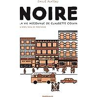 Noire, la vie méconnue de Claudette Colvin - tome 0 - Noire, la vie méconnue de Claudette Colvin