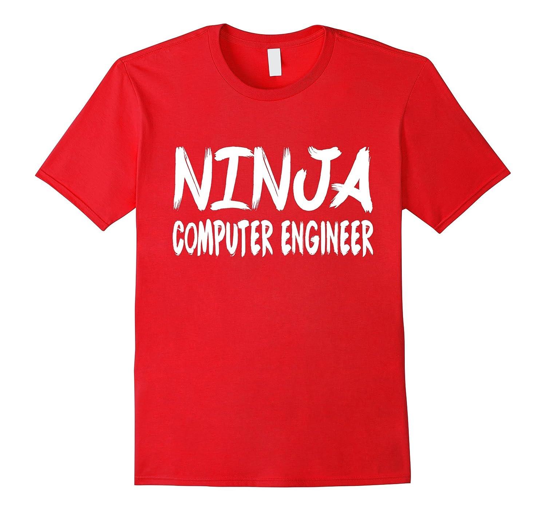 Ninja Computer Engineer Funny New Job Gift T-Shirt-TJ