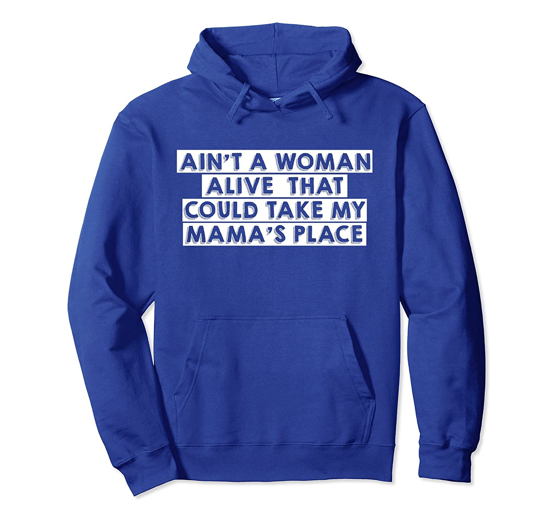 Ain't A Woman Alive Mama Hoodie-ah my shirt one gift