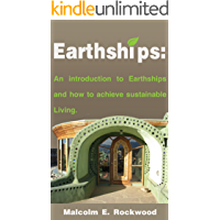 Earthships: An Introduction to Earthships and How to Achieve Sustainable Living