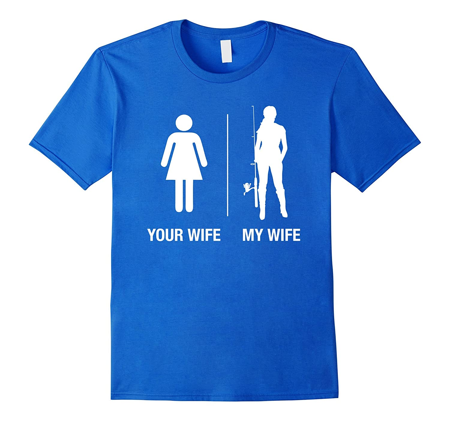 Mens Your Wife My Wife Fishing Shirt, Funny Husband Gift-TH