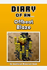 Diary of an Offbeat Blaze [An Unofficial Minecraft Book] (Crafty Tales Book 21) Kindle Edition