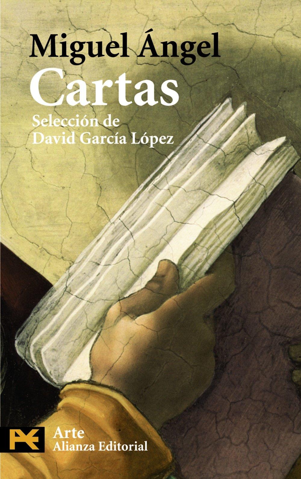 Cartas (El Libro De Bolsillo - Humanidades) Libro de bolsillo – 19 may 2008 Miguel Ángel Buonarroti David García López Alianza 842066264X