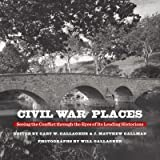 Civil War Places: Seeing the Conflict through the